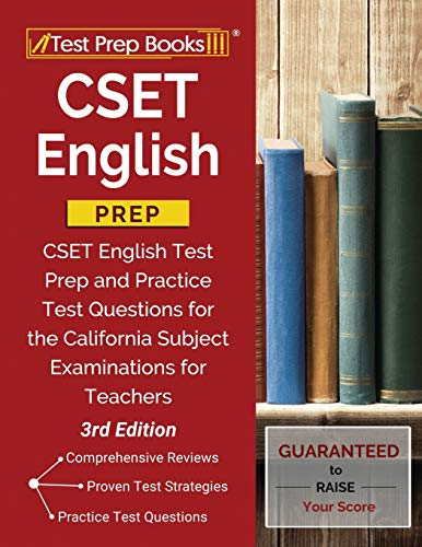 CSET English Prep: CSET English Test Prep and Practice Test Questions for the California Subject Examinations for Teachers [3rd Edition]