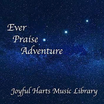 Ever Praise Adventure