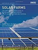 Solar Farms: The Earthscan Expert Guide to Design and Construction of Utility-scale Photovoltaic Systems