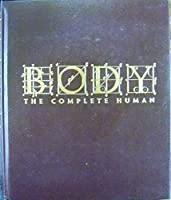 Body: The Complete Human: The Complete Human