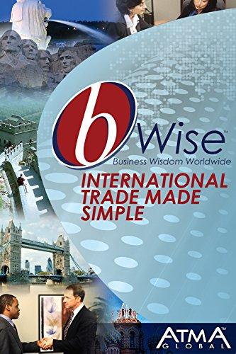 bWise: International Trade Made Simple: (bWise: Business Wisdom Worldwide) (English Edition)