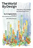 The World by Design: The Story of a Global Architecture Firm