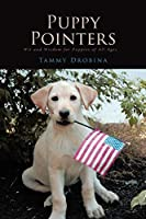 Puppy Pointers: Wit and Wisdom for Puppies of All Ages