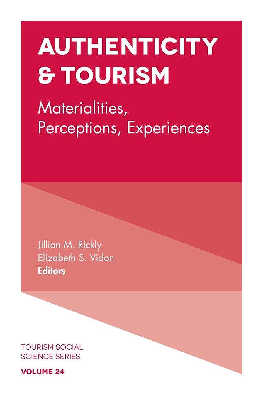 ふりをする教特許Authenticity & Tourism: Materialities, Perceptions, Experiences (Tourism Social Science Series Book 24) (English Edition)
