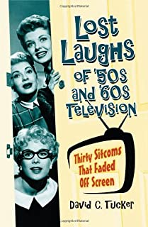 Lost Laughs of '50s and '60s Television: Thirty Sitcoms That Faded Off Screen