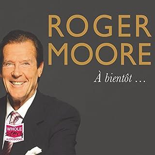 Roger Moore: À Bientôt... cover art