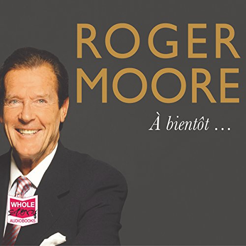 Roger Moore: À Bientôt... audiobook cover art