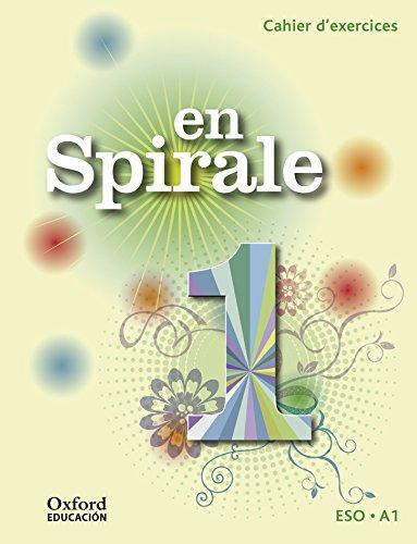 En Spirale 1. Cahier D'exercices (+ Grammaire) - 9788467397604