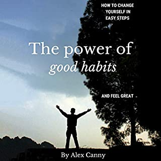 The Power of Good Habits audiobook cover art