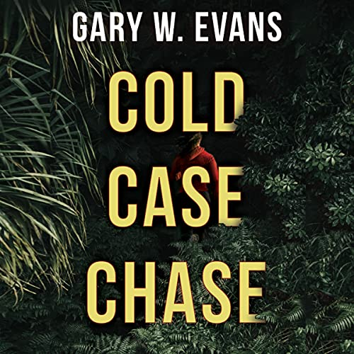 Cold Case Chase Audiobook By Gary W Evans cover art