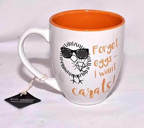 NEW 20oz'FORGET EGGS I WANT CARATS' TARA REED COOL CHICKS COFFEE MUG CUP CERAMIC