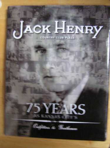 Jack Henry, Country Club Plaza: 75 Years As Kansas City's Outfitters to Gentleman