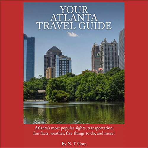Your Atlanta Travel Guide                   By:                                                                                                                                 N. T. Gore                               Narrated by:                                                                                                                                 Austin Downey                      Length: 1 hr and 2 mins     Not rated yet     Overall 0.0