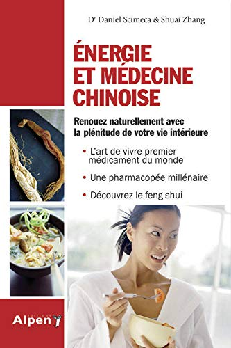 Energie et médecine chinoise (C'est naturel c'est ma santé)