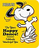Do Your Happy Dance!: Celebrate Wonderful You (Peanuts)