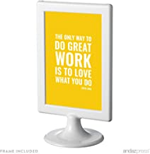 Andaz Press Office Framed Desk Art, The Only Way to Do Great Work is to Love What You Do, Steve Jobs, 4x6-inch Inspirational Funny Quotes Gift Print, 1-Pack, Includes Frame