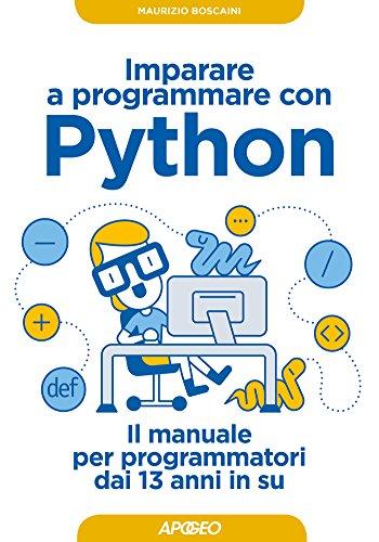 Imparare a programmare con Python: il manuale per programmatori dai 13 anni in su (Kids programming Vol. 1)