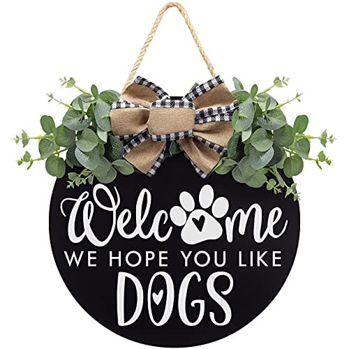 Welcome We Hope You Like Dogs Farmhouse Door Sign for Front Door Decor with Eucalyptus Leaves and...