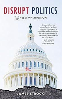 Disrupt Politics: Reset Washington by [James Strock]