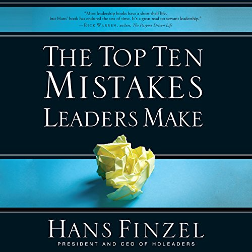 The Top Ten Mistakes Leaders Make                   By:                                                                                                                                 Hans Finzel                               Narrated by:                                                                                                                                 Hans Finzel                      Length: 5 hrs and 43 mins     30 ratings     Overall 4.2