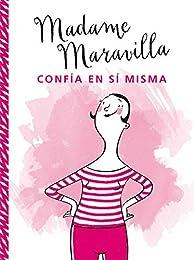 Madame maravilla Confía En sí misma par Madame Maravilla
