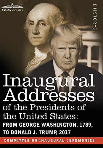 Compare Textbook Prices for Inaugural Addresses of the Presidents of the United States: From George Washington, 1789, to Donald J. Trump, 2017  ISBN 9781945934063 by Committee on Inaugural Ceremonies