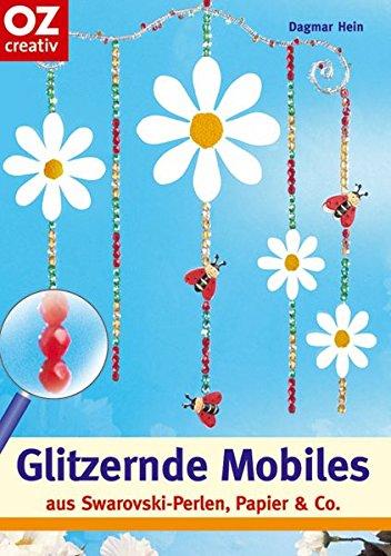 Glitzernde Mobiles aus Swarovski-Perlen, Papier & Co. (Creativ-Taschenbuecher. CTB)
