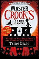 Burglary for Beginners / Robbery for Rascals (2 books in 1) (Master Crook's Crime Academy)