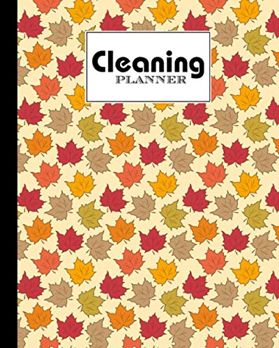 """Cleaning Planner: Leaves Cover house cleaning planner, Daily Cleaning Schedule and Checklist, floral pattern, Home Cleaning   120 Pages, Size 8"""" x 10"""" by Damon Clifford"""