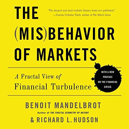 The Misbehavior of Markets Audiobook By Benoit Mandelbrot,                                                                                        Richard L. Hudson cover art