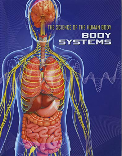 Body Systems (Science of the Human Body) -  Shoals, James, Illustrated, Hardcover