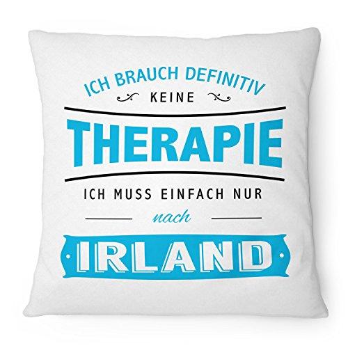 Fashionalarm Kissen Ich brauch keine Therapie - Irland - 40x40 cm mit Füllung   Geschenk Idee Spruch Urlaub Reise Dublin Galway Städtetrip, Farbe:weiß