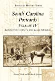 South Carolina Postcards Volume 4:: Lexington County and Lake Murray (Postcard History)