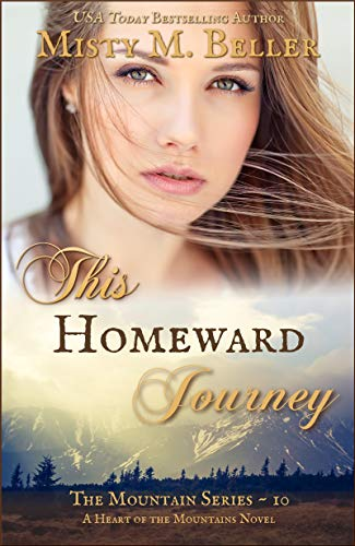 This Homeward Journey (The Mountain Series Book 10)