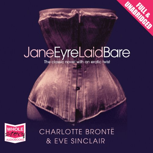 Jane Eyre Laid Bare audiobook cover art