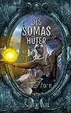 Des Somas Hüter: Yamas Zorn (Die Yama-Chroniken 4)