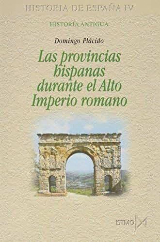 Provincias hispanicas alto imperio romano/ Hispanic Provinces In The High Roman Empire (Spanish Edition) by Domingo Placido(2008-03-28)
