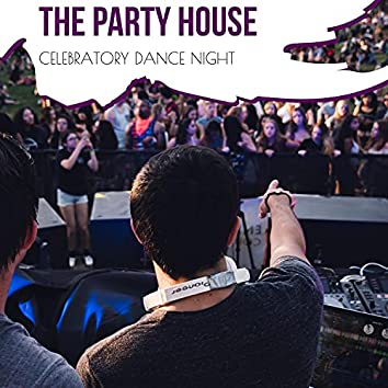 The Party House - Celebratory Dance Night