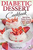 Diabetic Dessert Cookbook: Quick and Easy Diabetic Desserts, Bread, Cookies and Snacks Recipes