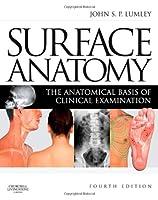 Surface Anatomy: The Anatomical Basis of Clinical Examination