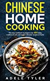 Chinese Home Cooking: The Easy Cookbook To Prepare Over 100 Tasty, Traditional Wok And Modern Chinese Recipes At Home (Spanish Edition)
