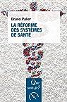 La réforme des systèmes de santé par Palier