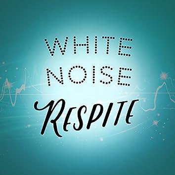 White Noise: Respite