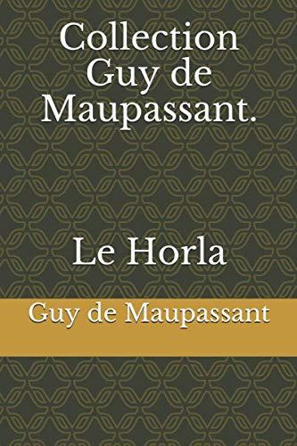 Collection Guy de Maupassant. Le Horla
