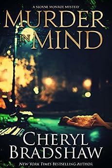 Murder in Mind (Sloane Monroe Book 2) by [Cheryl Bradshaw]
