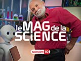 Mag de la science, saison 10 - Season 10