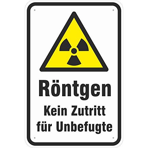 Schild Röntgen kein Zutritt für Unbefugte aus Aluminium-Verbundmaterial 3mm stark 20 x 30 cm