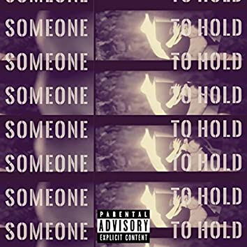 Someone to Hold (feat. Annex, Belly & Yahaira Marinez)