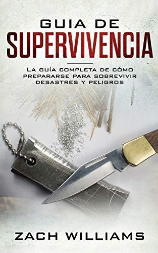Guía de supervivencia: La guía máxima de cómo sobrevivir...