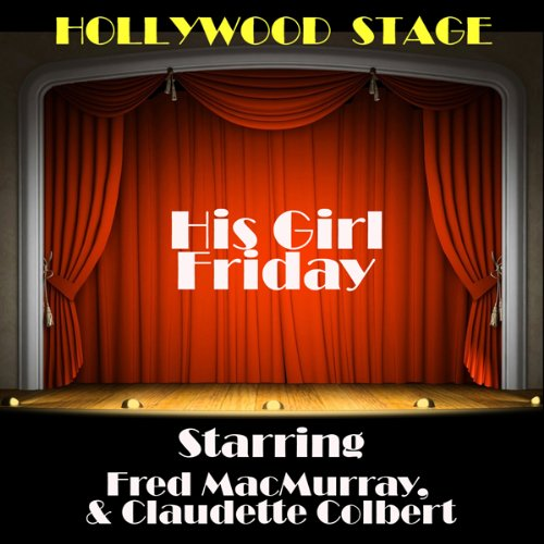 His Girl Friday (Dramatised)                   By:                                                                                                                                 The Copyright Group                               Narrated by:                                                                                                                                 Fred Macmurray                      Length: 52 mins     Not rated yet     Overall 0.0